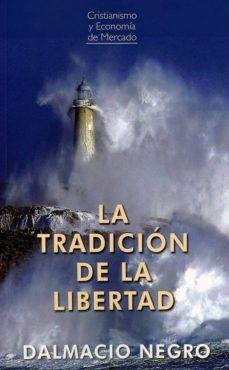 la tradición de la libertad-dalmacio negro-9788472097551