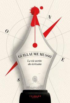 la vie secrète des écrivains-guillaume musso-9782702165485