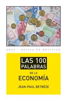 las 100 palabras de la economía-jean-paul betbeze-9788446037408