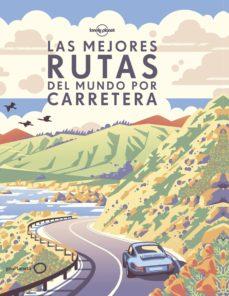 las mejores rutas del mundo por carretera 2018 (lonely planet)-9788408190646