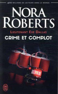 lieutenant eve dallas vol. 47: crime et complot-nora roberts-9782290224953