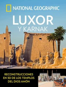 luxor y karnak (national geographic arqueologia)-9788482986715