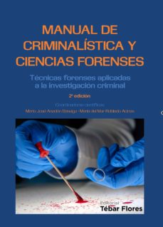 manual de criminalistica y ciencias forenses: tecnicas forenses aplicadas a la investigacion criminal (2ª ed.)-maria jose anadon baselga-maria del mar robledo acinas-9788473605922