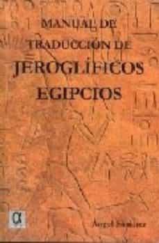 manual de traduccion de jeroglificos egipcios-angel rodriguez sanchez-9788495414366