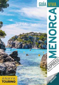 menorca 2018 (2ª ed.) (guia viva express)-antonio vela lozano-9788491580188