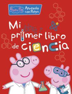 mi primer libro de ciencia (peppa pig: actividades)-9788448850326