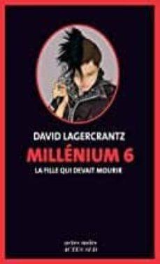 millénium volume 6, la fille qui devait mourir-david lagercrantz-9782330125448