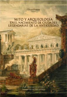 mito y arqueologia en el nacimiento de ciudades legendarias de la antiguedad-cesar fornis-9788447214396