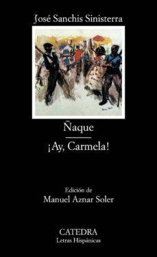 ñaque ; ay carmela-jose sanchis sinisterra-9788437610344