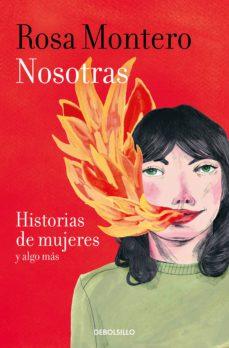 nosotras. historias de mujeres y algo más-rosa montero-9788466347495