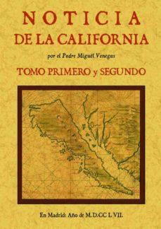 noticia de la california, y de su conquista temporal, y espiritua l hasta el tiempo presente (3 tomos en 2 volumenes)-miguel venegas-9788490014011