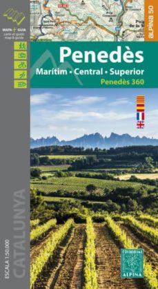 penedes: maritim - central - superior (mapa excursionista 1:50000 ) (ed. multilingüe catala - castella- frances i angles)-9788480907606