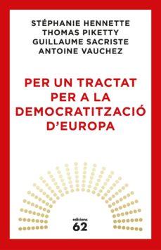 per un tractat per a la democratització d europa-thomas piketty-9788429776164