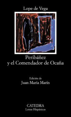 peribañez y el comendador de ocaña (12ª ed.)-felix lope de vega-9788437601700