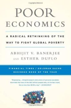 poor economics: a radical rethinking of the way to fight global poverty-abhijit banerjee-esther duflo-9781610390934