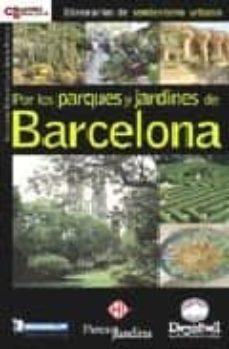 por los parques y jardines de barcelona-luis garcia reviejo-guillermo mirecki quintero-9788495760395