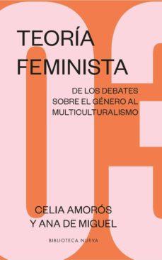 teoria feminista 03: de los debates sobre el genero al multiculturalismo-ana de miguel-9788417893958
