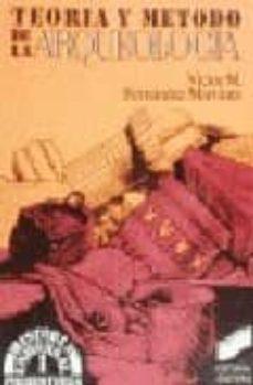teoria y metodo de la arqueologia-victor m. fernandez martinez-9788477380764