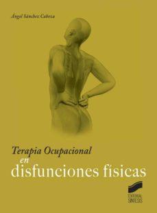 terapia ocupacional en disfunciones físicas-angel sanchez cabeza-9788490772072