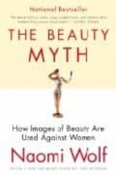 the beauty myth: how images of beauty are used against women-naomi wolf-9780060512187