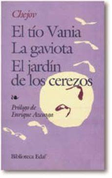 tio vania; el jardin de los cerezos; la gaviota (4ª ed.)-anton pavlovich chejov-9788471662712