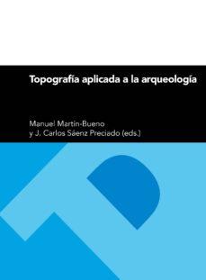 topografía aplicada a la arqueología-manuel martin-bueno-9788416933808