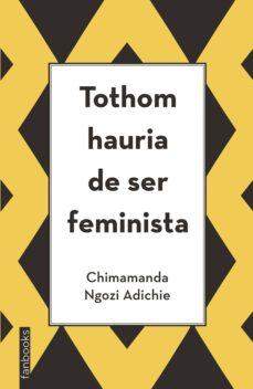 tothom hauria de ser feminista-chimamanda ngozi adichie-9788416297894