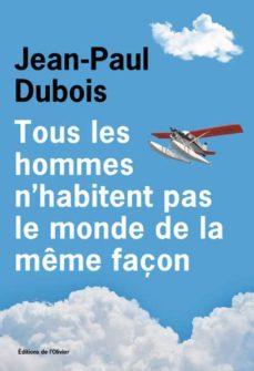 tous les hommes n habitent pas le monde de la memefacon (prix goncourt 2019)-jean-paul dubois-9782823615166