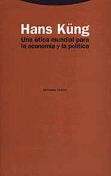 una etica mundial para la economia y la politica-hans kung-9788481643329