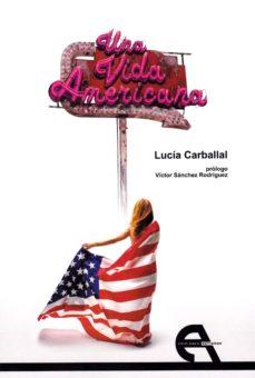 una vida americana-lucia carballal-9788416923434