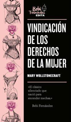 vindicacion de los derechos de la mujer-mary wollstonecraft-9788417773366