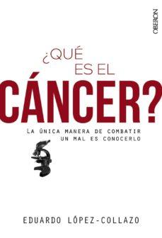 ¿que es el cancer?-eduardo lopez-collazo-9788441540873
