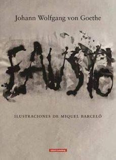 fausto (ilustraciones de miquel barcelo) (ed. bilingüe español - aleman)-johann wolfgang von goethe-9788417355494