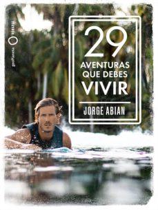 29 aventuras que debes vivir-jorge abian-9788408210795