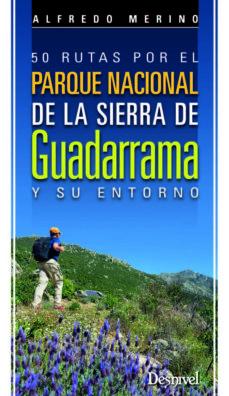50 rutas por el parque naciona de la sierra de guadarrama y su en torno-alfredo merino-9788498293067