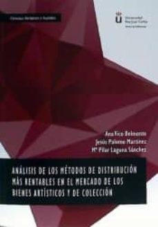 analisis de los metodos de distribucion mas rentables en el mercado de los bienes artisticos y de coleccion-ana / palomo mart�nez, jes�s / laguna s�nchez, m� pilar vico belmonte-9788490856703