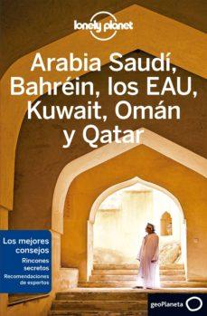 arabia saudi, bahrein, los eau, kuwait, oman y qatar 2020 (lonely planet) (2ª ed.)-9788408215639