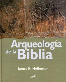 arqueologia de la biblia-james k. hoffmeier-9788428533928
