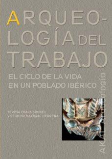 arqueología del trabajo: el ciclo de la vida en un poblado celta-teresa chapa brunet-9788446023111