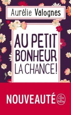 au petit bonheur la chance-aurelie valognes-9782253074304