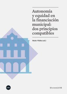 autonomia y equidad en la financiacion municipal: dos principios compatibles-maite vilalta-9788447542253