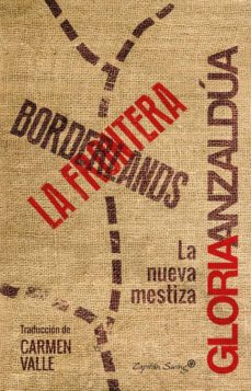 borderlands / la frontera-gloria anzaldua-9788494504327