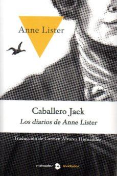 caballero jack: los diarios de anne lister-anne lister-9788412015966