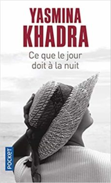 ce que le jour doit a la nuit-yasmina khadra-9782266192415