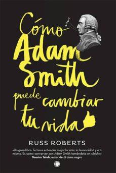 cómo adam smith puede cambiar tu vida-russell roberts-9788494107689