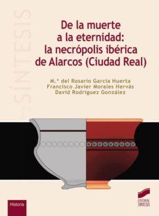 de la muerte a la eternidad: la necrópolis ibérica de alarcos (ciudad real)-9788491711735