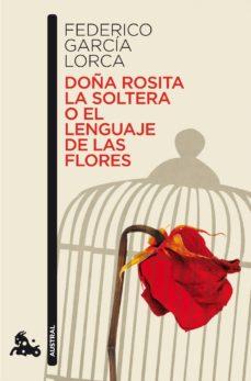 doña rosita la soltera o el lenguaje de las flores-federico garcia lorca-9788467036305