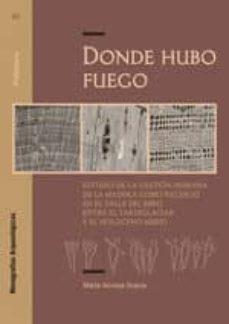 donde hubo fuego: estudio de la gestión humana de la madera como recurso-marta alcolea gracia-9788417358037