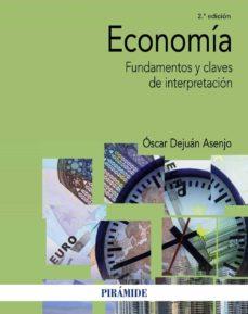 economia (2ª ed.): fundamentos y claves de interpretacion-oscar dejuan asenjo-9788436838114