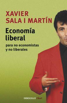 economia liberal para no economistas y no liberales-xavier sala i martin-9788497936316
